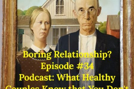 Boring Relationship? & How to Fix it & Get Out of the Rut